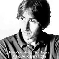 Have You Heard The News? - A Tribute To Mark Hollis by White Lion Radio