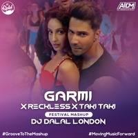 Garmi x Reckless x Taki Taki (Festival Mashup) - DJ Dalal London by DJ Dalal London