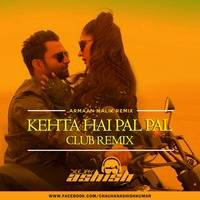 Kehta Hai Pal Pal (Club Remix) by Ashish