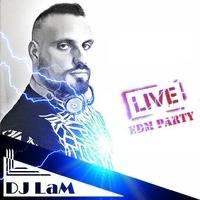 DJ LaM LIVE #25! EDM PARTY - 24/09/2020 by DJ LaM