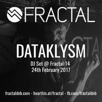 Dataklysm - DJ Set @ Fractal:14 - 2017/02/24 by Fractal D&B