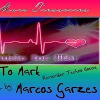 Mark to Mark By Marc Tresserres tracklist By Marcos Garces 10.7.20 by Dj  Marc Tressserres