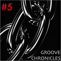 GROOVE CHRONICLES #5 by Groovefella