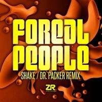 Foreal People - Shake (Dr Packer Re-Shake Mix) by DJ Dan  Auclair