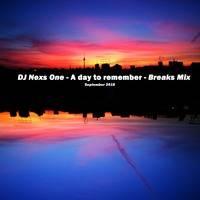 DJ Nexs One - A Day To Remember - Breaks Mix - 09 18 by DJ Nexs One
