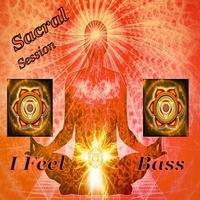 Chackra  SACRAL Session II - I FEEL BASS - Sunday 10 .02.1019 by dejoeri