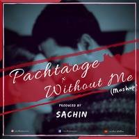 Pachtaoge x Without Me (Mashup) - SACHIN by SACHIN