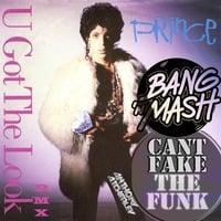 Prince - U got that look [BnM & Can't Fake the Funk edit] by Bang 'n Mash