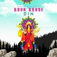 Bhor Bhaye Din 2020 - Rahul Gupta Remix by Bollywood Remix Factory.co.in