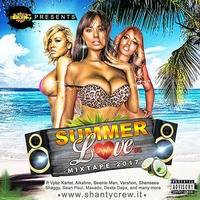 Shanty Crew - Summer Love Mixtape 2017 by Shanty Crew Official