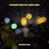 Ascending Force feat. Danny Claire - Everything Is Dust (Reworked 2018) by Ascending Force