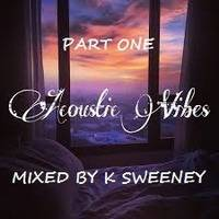 Acoustic Vibes Part 1 by Kevin sweeney