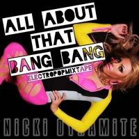 Nicki Dynamite - All About that Bang Bang by Mr & Mrs Dynamite