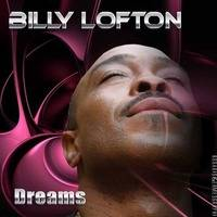 BILLY LOFTON - DREAMS by Billy Lofton Music