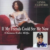If My Friends Could See Me Now (Chinea Edit 4DJs) by DJ Felix Chinea