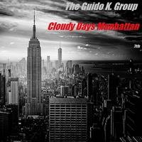 Cloudy Days Manhatten - The Guido K. Group by The Guido K. Group