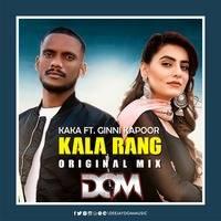 KALA RANG - ORIGINAL - MIX - DOM by DOM