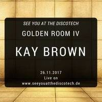 Golden Room IV (26.11.2017) by KaY Brown