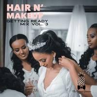 Hair N' Makeup Getting Ready Mix Vol. 3 by DJ FOUR5