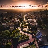 Urban Daydreams - Curves Ahead by Bruce's Smooth Jazz Kitchen