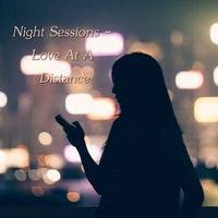 Night Sessions - Love At A Distance by Chef Bruce's Jazz Kitchen