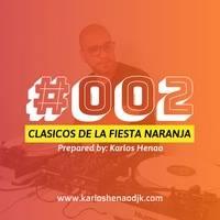 LA FIESTA NARANJA I Karlos Henao DJK I EP #2 by CLÁSICOS DE LA FIESTA !