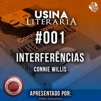 "Usina Literária: ""INTERFERÊNCIAS"" de Connie Willis by Pêssego Atômico - PODCASTs"
