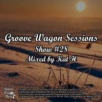 Kat H Pres. Groove Wagon Sessions (Show #28) by Kat H