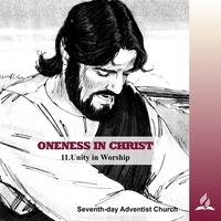 ONENESS IN CHRIST - 11.Unity in Worship | Pastor Kurt Piesslinger, M.A.