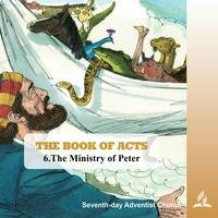 THE BOOK OF ACTS - 6.The Ministry of Peter | Pastor Kurt Piesslinger, M.A.