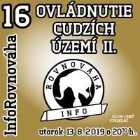 InfoRovnováha 16 - 2019-08-13 Ovládnutie cudzích území II.  by Slobodný Vysielač