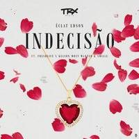 Éclat Edson – Indecisão (Feat. FreshLife, Kelson Most Wanted & Smille) by Portal JB Musik