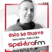 ESTO SE MUEVE SPEKTRA FM 27  7 2020 PROGRAMA  N 318 by Jorge Martinez Estruch (Dj Panadero)