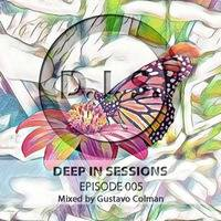 Episodio 005 - Deepinsessions#Gustavo Colman by Deep In Sessions