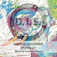 Episodio 011 - Deepinsessions#Gustavo Colman by Deep In Sessions