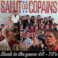 Salut les copains - Back in the years 60 - 70's by Deejay Mick / Mika
