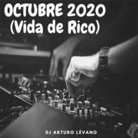 Mix Octubre 2020 (Vida de Rico) by DJ Arturo Lévano