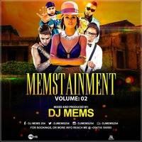 #MEMSTAINMENT VOL 2 --DJ MEMS by DJ MEMS 254