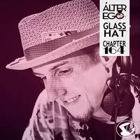 ÁLTER EGO (Radio Show) by Glass Hat #164 with GLASS HAT by GLASS HAT