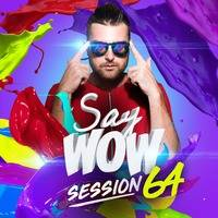 Fenix - Say Wow Session #64 by Say Wow Session