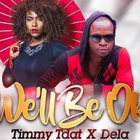 Well-Be-Ok-Dela-Ft-Timmy-Tdat-Extended by DJ FLEQX