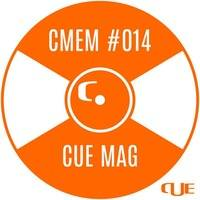 CUE MAG -  CUE MAG EXCLUSIVE MIX #014 by Cue Mag