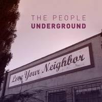 The People Underground - Love Your Neighbor