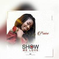 PRAISE SHOW ME LOVE [ EXCLUZIK] by EXCLUZIK.COM