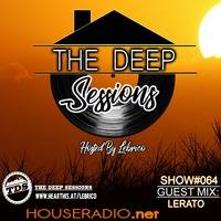 THE DEEP SESSION #064 HOSTED BY LEBRICO (GUEST MIX BY LERATO) by Lebrico