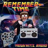 REMEMBER TIME - MEGA HITZ RADIO - PROGRAMA 9 by J.S MUSIC