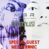 Wanderlust on MGR with Special Guest Megatronic 9.6.19 by DJ Tabu
