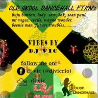 o' skool dancehall by dj vic