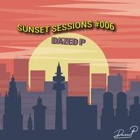 SUNSET SESSIONS #006 - Live at Until The Sunset Party 18.07.2020 by Dazed P