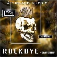 RockBye - Smashup - DJ Lesh India x DJ Stan by DJ Lesh India